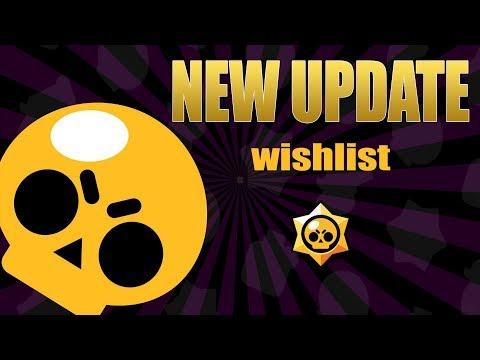 NEW UPDATE : A Wishlist [2018] | Brawl Stars