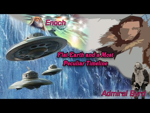 Enoch, Nimrod, Admiral Byrd, Flat Earth and a Most Peculiar Timeline