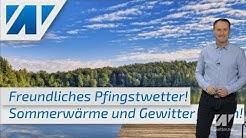 Sommerwetter ab Pfingstmontag! Nächste Woche schwül-warm, teils heiß und Unwettergefahr!