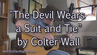 The Devil Wears a Suit and Tie -  Colter Wall - cover