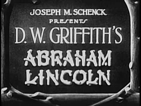 Abraham Lincoln [1930] D. W. Griffith