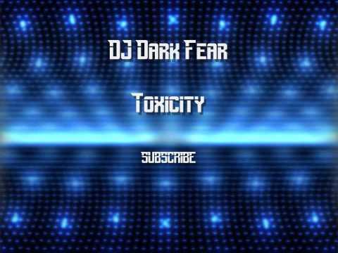 DJ Dark Fear - Toxicity