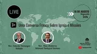 [LIVE] Uma conversa franca sobre Igreja e Missões   Rev. Elias Medeiros