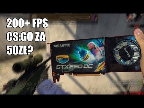 Najtańsza (50zł) karta graficzna do CS:GO? Czyli test taniej GTX 260