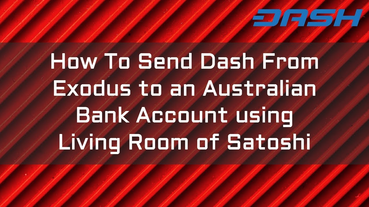 How To Send Dash From Exodus to an Australian Bank Account using ...