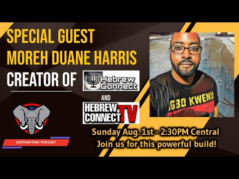 Special Guest Moreh Duane Harris of  HebrewconnectTV
