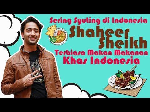 Shaheer Sheikh Terbiasa Makan Makanan Khas Indonesia