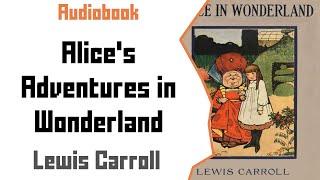 Alice In Wonderland (Original Story) by Lewis Carroll- Audiobook