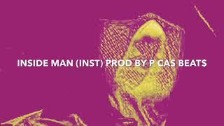 Inside Man (Inst) Prod By P CAS BEAT$