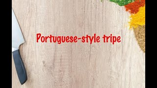 How to cook - Portuguese-style tripe