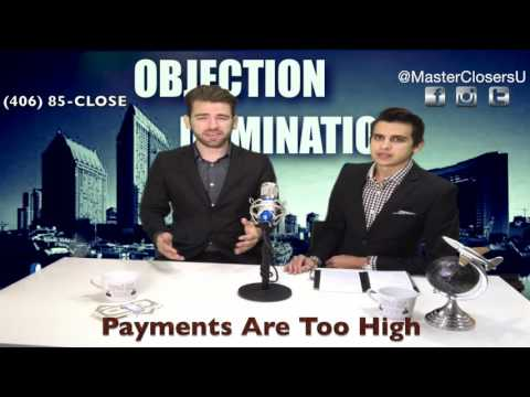 How To Handle The Objection -  Payments Are Too High