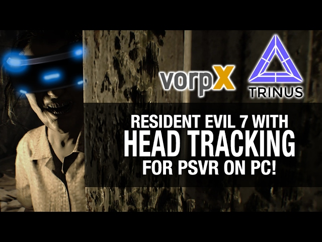23 61 MB] HOW TO SETUP RESIDENT EVIL 7 VR WITH HEADTRACKING