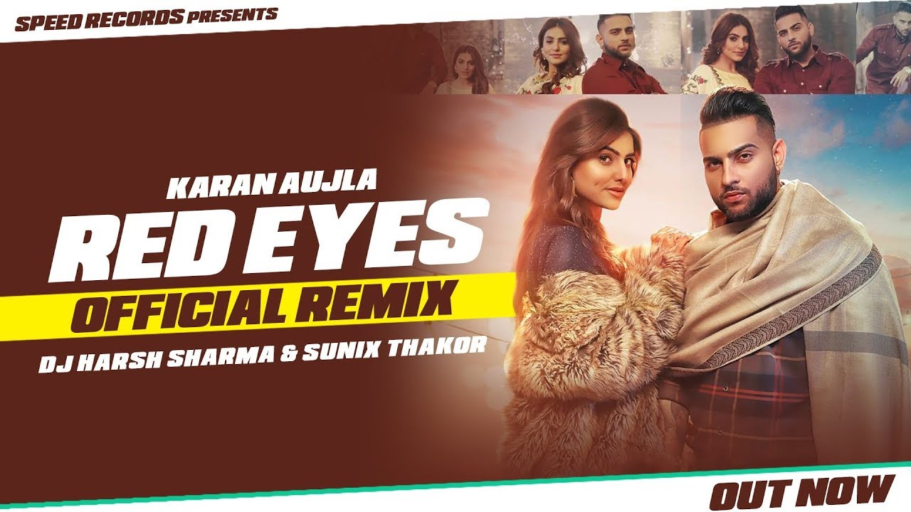 Red Eyes (Remix) | Karan Aujla Ft Gurlej Akhtar | DJ Harsh Sharma & Sunix Thakor | Latest Song 2