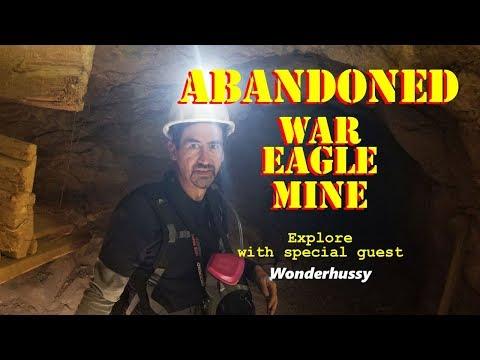 Abandoned War Eagle Mine Explore With Wonderhussy