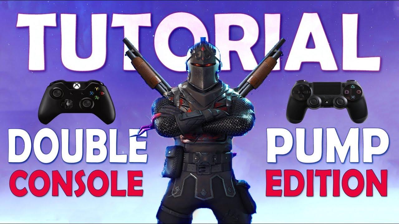 Console Double Pump Tutorial Quad Pump Fortnite Battle Royale