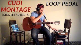 Cudi Montage - Kids See Ghosts (Loop Pedal Cover)