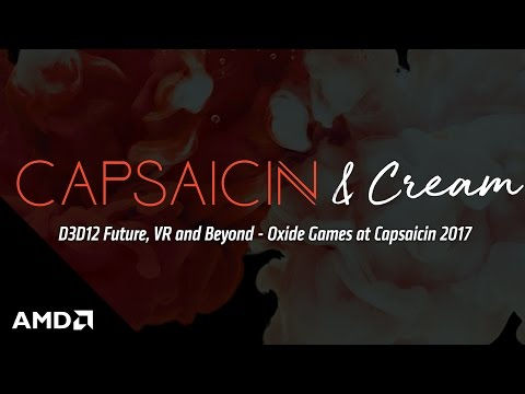 D3D12 Future, VR and Beyond - Oxide Games at Capsaicin 2017