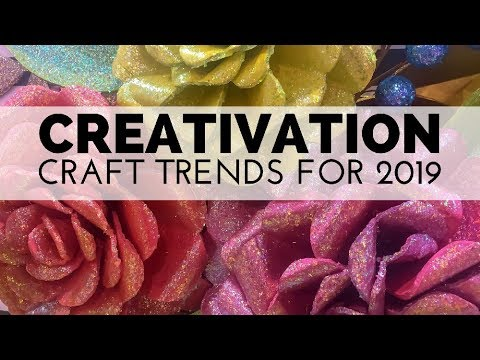 Creativation 2019 Craft Trend Predictions