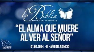 El alma que muere al ver al Señor -  Apóstol Sergio Enríquez  - 01.06.2014  III