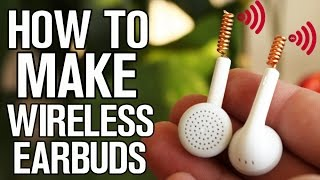 How to make your Earbuds Wireless!