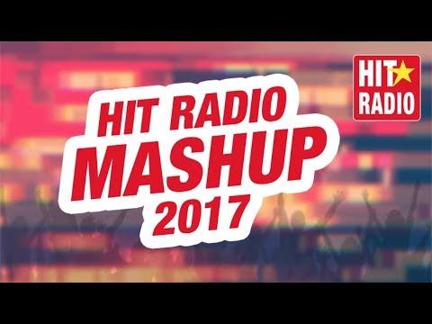 MASHUP HIT RADIO DES MEILLEURS HITS 2017