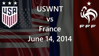 USWNT vs France June 14, 2014