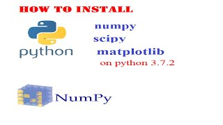how to install numpy,scipy and matplotlib in python 3.7.2