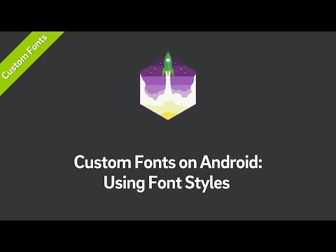 Custom Fonts On Android Tutorial: Using Font Styles (Part 3)