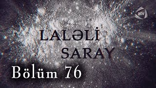 Laləli Saray (76-cı bölüm)