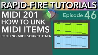 MIDI 201: Linking MIDI Items using Pooled Source Data (Rapid-Fire Reaper Tutorials Ep46)