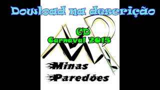 Cd Hits Carnaval 2015 Minas Paredoes - 50 musicas- dowload na descrição do video