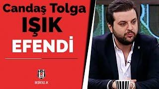 Candaş Tolga Işık: Neden Efendi Beşiktaş?