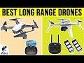 10 Best Long Range Drones 2019