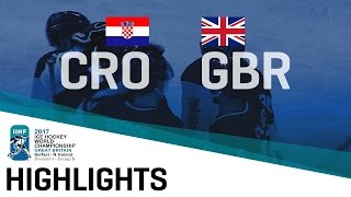 Croatia - Great Britain | Highlights | 2017 IIHF Ice Hockey World Championship Division I Group B