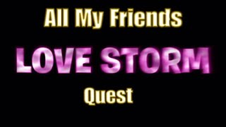 NEW Fortnite Save The World LOVE STORM Quest, All My Friends.