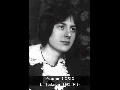 """Lili Boulanger: Psaume 129 """"Ils M'ont Assez Opprimé Dés Ma Jeunesse"""""""