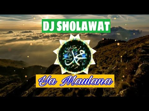Dj Sholawat + Ya Maulana Full Bass (dj Religi 2019)