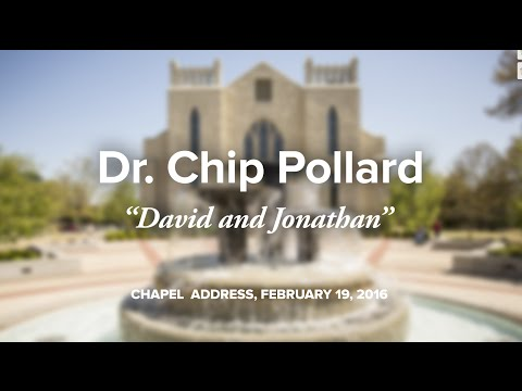 Dr. Chip Pollard: David and Jonathan (Feb 19, 2016 Chapel)