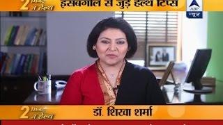 Dr Shikha Sharma tells health benefits of Isabgol (Psyllium husk)