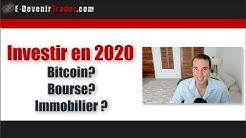 Où investir en 2020: Bitcoin ? Bourse ? Immobilier ?