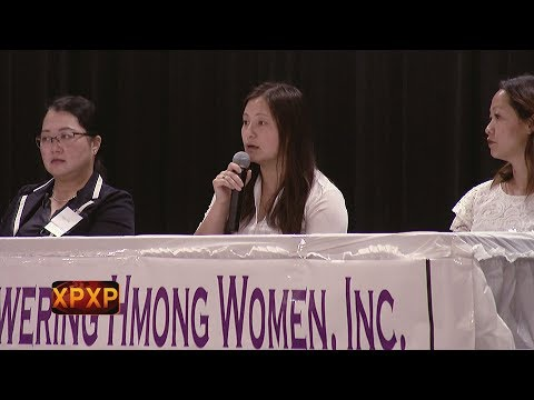 XAV PAUB XAV POM: MUST WATCH - IMPORTANT DISCUSSIONS - EMPOWERING HMONG WOMEN 2018 CONFERENCE.