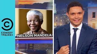 What Is Nelson Mandela's Real Name? | The Daily Show With Trevor Noah