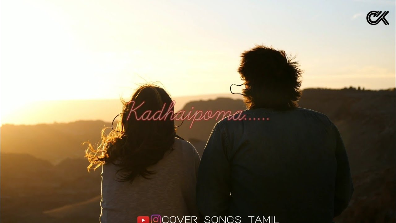KADHAIPOMA | HD Cover Song | Tamil Whatsapp Status | With ...