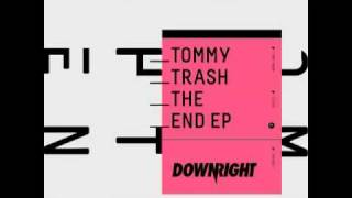 Tommy Trash - The End (Tommy Rework)