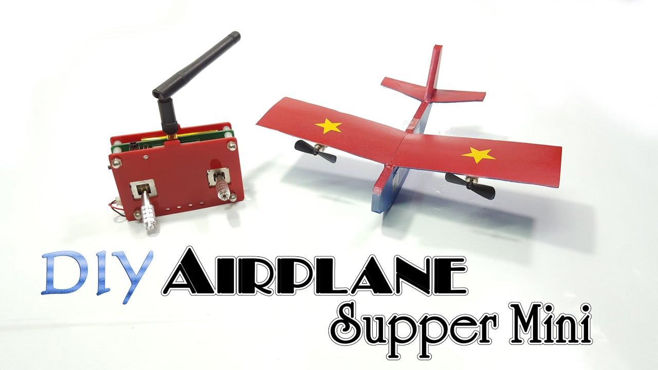 How to make a    Airplane       RC    Supper Mini  YouTube