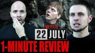 22 JULY (2018) - Netflix Original Movie - One Minute Movie Review - 22 Juli