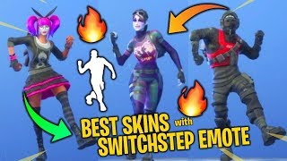 "BEST SKINS WITH ""SWITCHSTEP"" EMOTE SHOWCASE - My Top Skins - Fortnite Battle Royale"