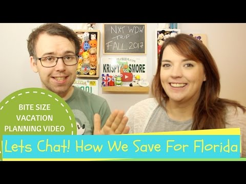 LETS CHAT : HOW WE SAVE FOR FLORIDA | BITESIZE VACATION PLANNING VIDEO | KRISPYSMORE | 2017