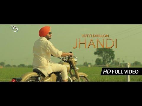 Jhandi - Jotti Dhillon || Sharan Dhillon || Ting Ling || HD Full Video || Latest Punjabi Song 2014