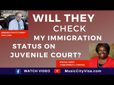 Immigration Attorney Nashville Sean Lewis: Will they check my immigration status at Juvenile Court?